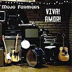 Mojo Farmers Viva! Amor!