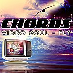 The Chords Video Soul / Fly