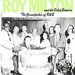Roy Milton The Grandfather Of R&B
