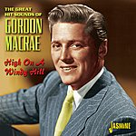 Gordon MacRae High On A Windy Hill - The Great Hit Sounds Of Gordon Macrae