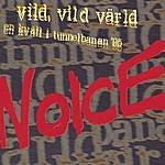 Noice VILD VILD Värld/En Kväll I Tunnelbanan '95