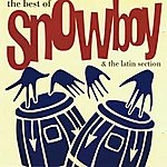 Snowboy & The Latin Section The Best Of Snowboy & The Latin Section
