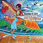 Sound Proof December 21, 2012