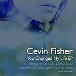 Cevin Fisher You Changed My Life Ep