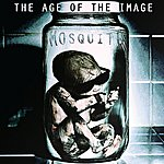 Mosquito The Age Of The Image