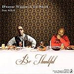 D'Wayne Wiggins Be Thankful