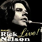 Rick Nelson Best Of Rick Nelson Live!