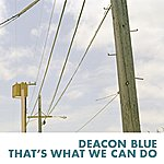 Deacon Blue That's What We Can Do