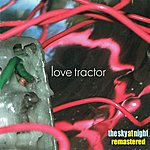 Love Tractor The Sky At Night (Remastered)