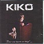 Kiko Pour Une Heure Ou Deux