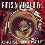 Girls Against Boys Cruise Yourself