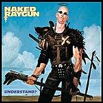 Naked Raygun Understand?