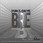 BRE Drinks On Me (Feat. Yung Joc)