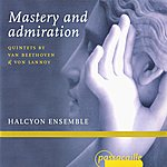 Halcyon Mastery And Admiration - Quintets