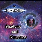 Stormchild Shadows And Nonsense