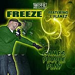 The Freeze Games People Play (Feat. J. Flamez)