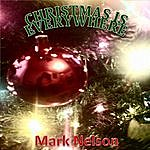 Mark Nelson Christmas Is Everywhere