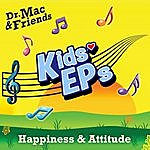 Dr. Mac & Friends Kids Eps - Happiness & Attitude