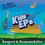 Dr. Mac & Friends Kids Eps: Respect & Responsibility
