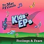 Dr. Mac & Friends Kids Eps - Feelings & Fears