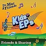 Dr. Mac & Friends Kids Eps - Friends & Sharing