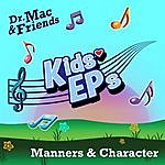 Dr. Mac & Friends Kids Eps: Manners & Character