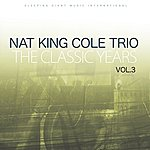 Nat King Cole Trio Classic Years, Vol 3