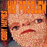 Gibby Haynes Gibby Haynes And His Problems [Bonus Remixes]