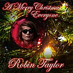 Robin Taylor A Merry Christmas Everyone
