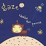 Gaze Shake The Pounce