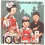 IQU Teenage Dream