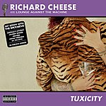 Richard Cheese Tuxicity [Censored]