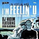 DJ Vadim I'm Feelin' U Feat. Greg Blackman