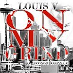 Louis V On My Grind (Feat. Nipsey Hussle)