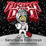 Akira The Don Saturnalia Superman: Christmas Instrumentals