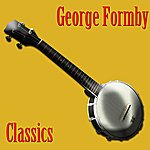 George Formby Classics