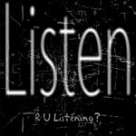 Listen Are You Listening?