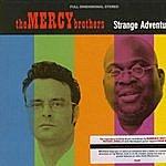 The Mercy Brothers Strange Adventure