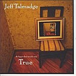 Jeff Talmadge At Least That Much Was True
