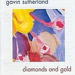 Gavin Sutherland Diamonds And Gold