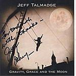 Jeff Talmadge Gravity, Grace And The Moon