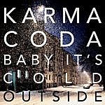 Karmacoda Baby It's Cold Outside