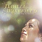 Dahlia Wakefield All The Way To Heaven