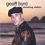 Geoff Byrd Shrinking Violets