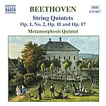 Metamorphosis Beethoven: String Quintets, Opp. 1, 11 And 17