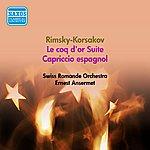 Ernest Ansermet Rimsky-Korsakov, N.A.: Golden Cockerel (The) (Excerpts) / Capriccio Espagnol (Swiss Romande Orchestra, Ansermet) (1952)