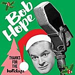 Bob Hope Thanks For The Holidays