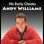 Andy Williams Andy Williams: His Early Classics