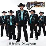Los Originales De San Juan Hártate Mugroso