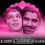 K. Deep The Best Of K. Deep & Jagmohan Kaur
